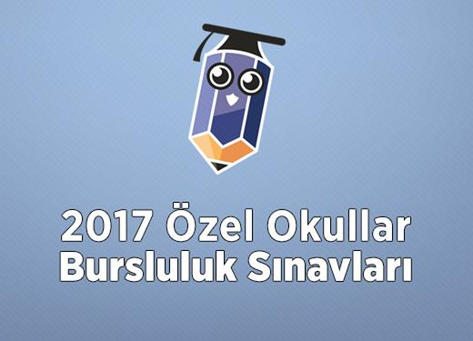2017 Özel Okullar Bursluluk Sınavları